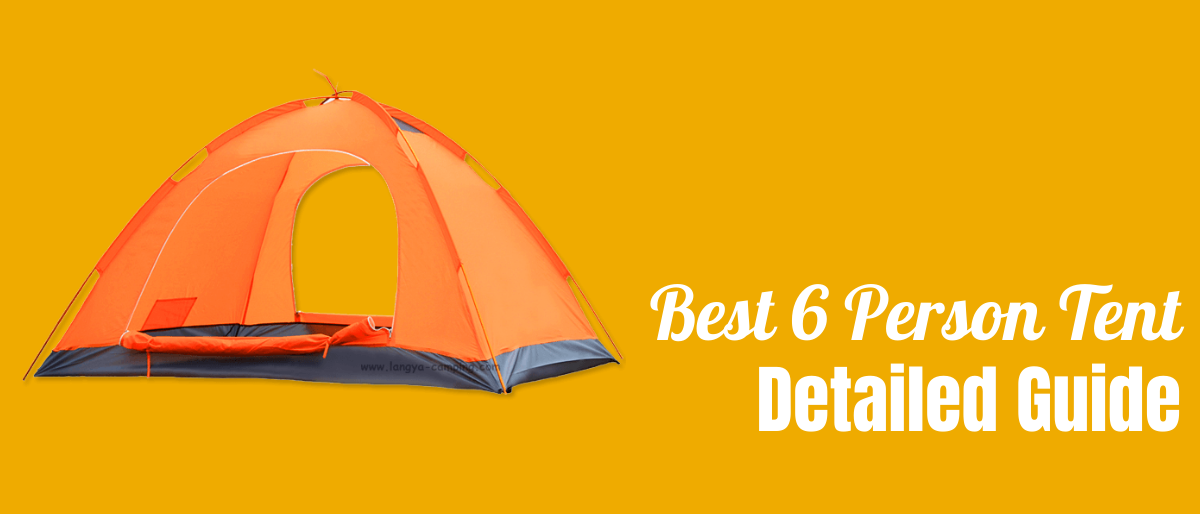 Best 6 Person Tent for 2020